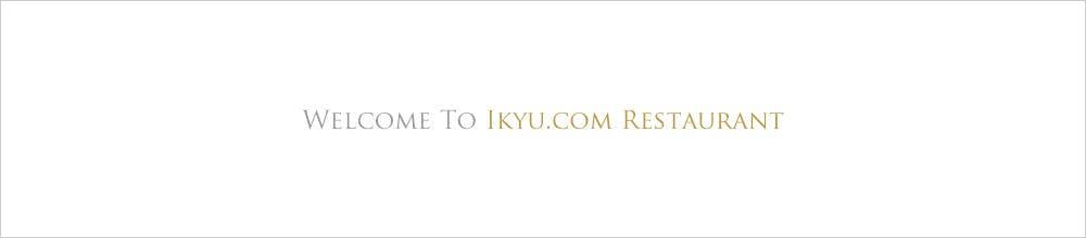 WELCOME TO IKYU.COM RESTAURANT